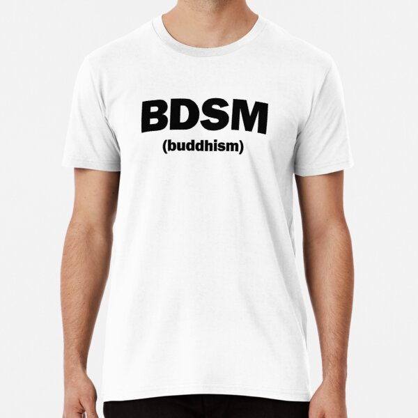 BDSM (buddhism) Premium T-Shirt