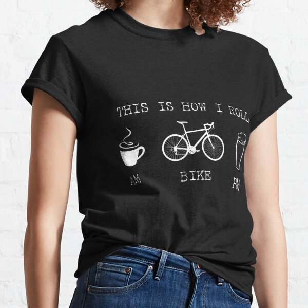 Funny Cycling Coffee Beer - How I Roll Classic T-Shirt