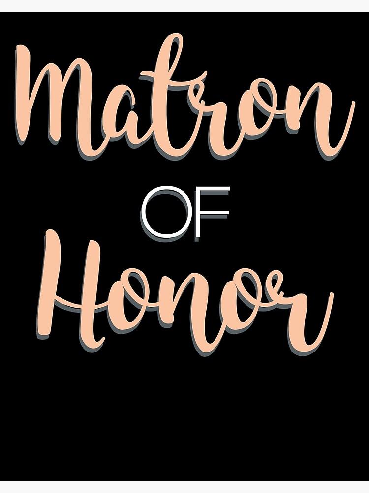 Matron Of Honor Art Board Print By Kieranight Redbubble