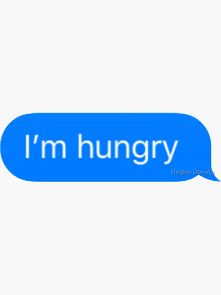 I'm Hungry Text by thgsunset