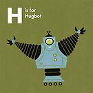 H is for Hugbot by Andrew Gruner