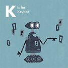 K is for Keybot by Andrew Gruner