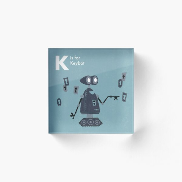 K is for Keybot Acrylic Block