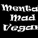 Mental mad vegan by Thistle Images