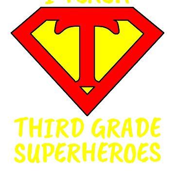 I Teach Superheroes Third Grade Teacher by wilsonellis