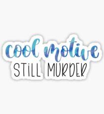 Cool Motive Still Murder Sticker
