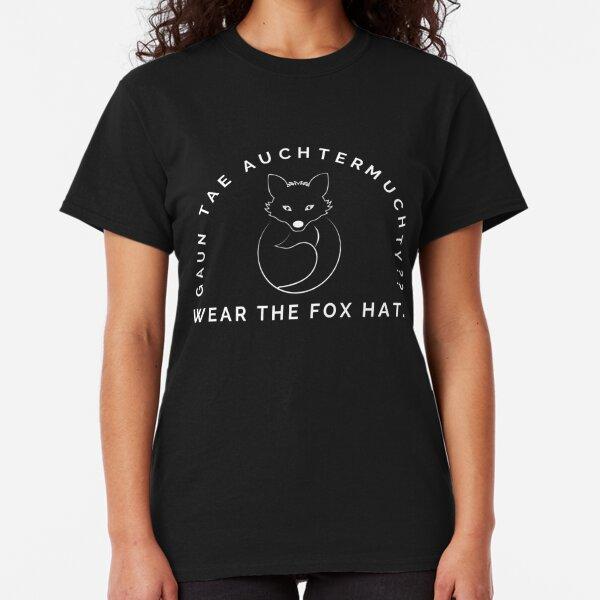 Funny Scottish Gaun Tae Auchtermuchty? Wear the Fox Hat (Design Day 235) Classic T-Shirt