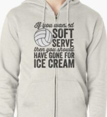 If You Wanted Soft Serve Ice Cream Funny Volleyball T-Shirt Zipped Hoodie