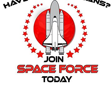 Have Student Loans?  Join Space Force! by kmpfanworks