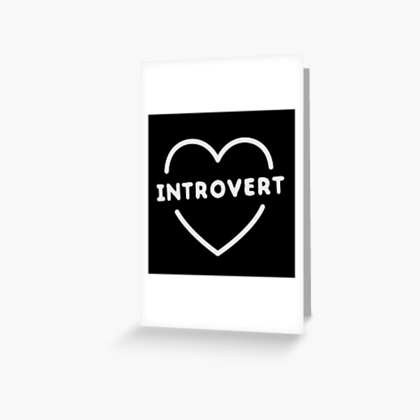Funny introvert heart  Greeting Card