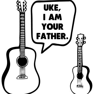 Uke, I Am Your Father by noisebotllc