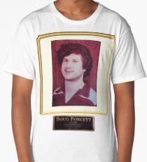 Doug Forcett is real #TheGoodPlace  Long T-Shirt