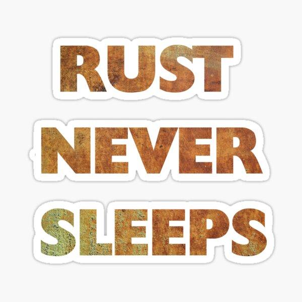 Rust Never Sleeps 1 Sticker