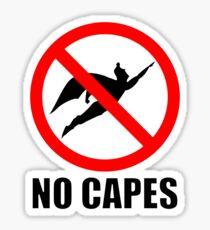 No Capes Sticker
