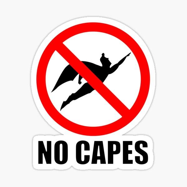 No Capes Sticker