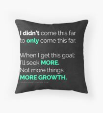 I didn't come this far to only come this far! Throw Pillow