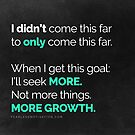 I didn't come this far to only come this far! by fearlessmotivat