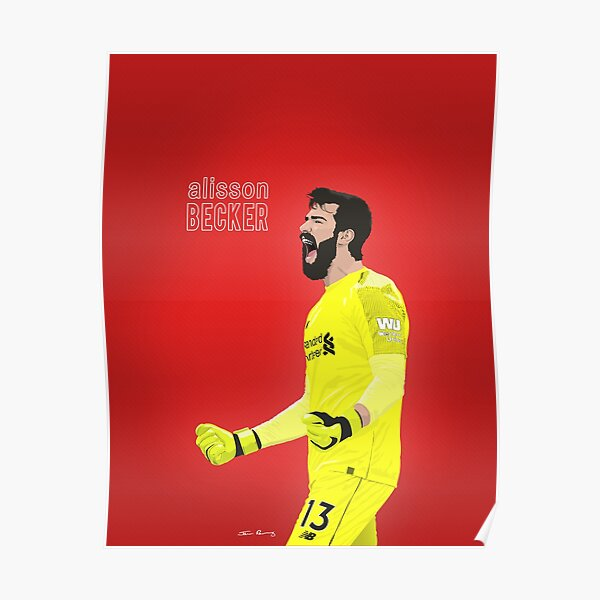 Alisson Becker Passion - Liverpool Poster