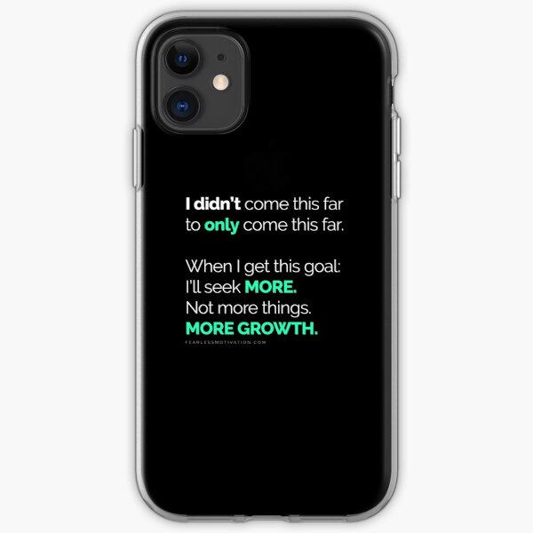 I didn't come this far to only come this far! PHONE COVERS iPhone Soft Case