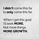 I didn't come this far to only come this far! POSTERS LIGHT by fearlessmotivat