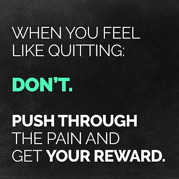 When You Feel Like Quitting... by fearlessmotivat