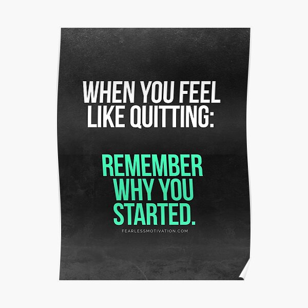 Remember Why You Started. Poster