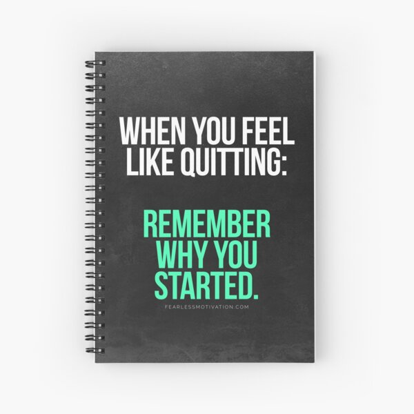 Remember Why You Started. Spiral Notebook