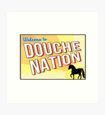 Welcome To Douche Nation Art Print