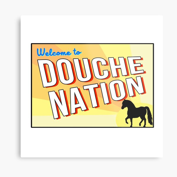 Welcome To Douche Nation Metal Print