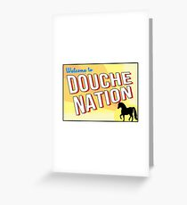Welcome To Douche Nation Greeting Card