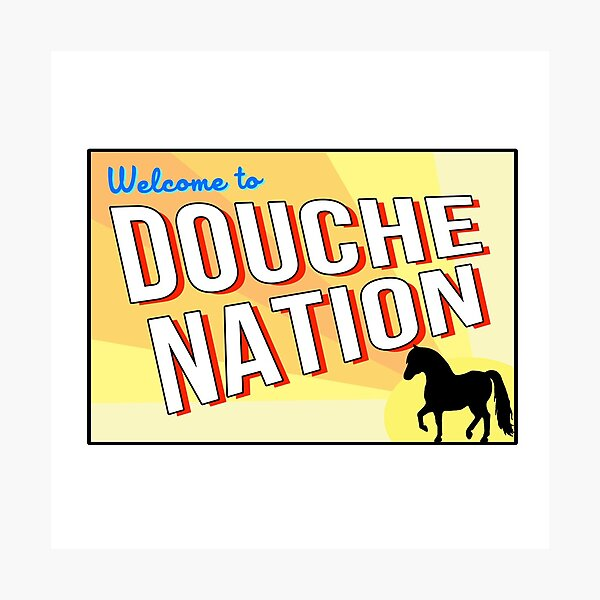 Welcome To Douche Nation Photographic Print
