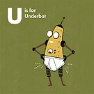 U is for Underbot by Andrew Gruner