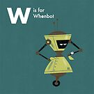W is for Whenbot by Andrew Gruner