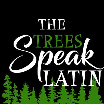 The trees speak latin by birdeyes