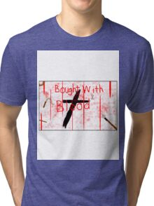 Bought With Blood Tri-blend T-Shirt