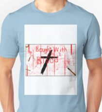 Bought With Blood Unisex T-Shirt