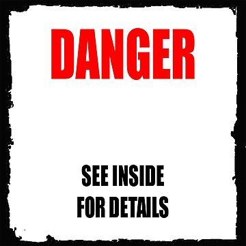 Danger - See Inside by procrest