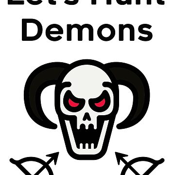 Let's hunt demons t-shirt by Taliwin