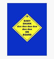 Baby Shark doo doo doo doo doo doo On Board! Photographic Print