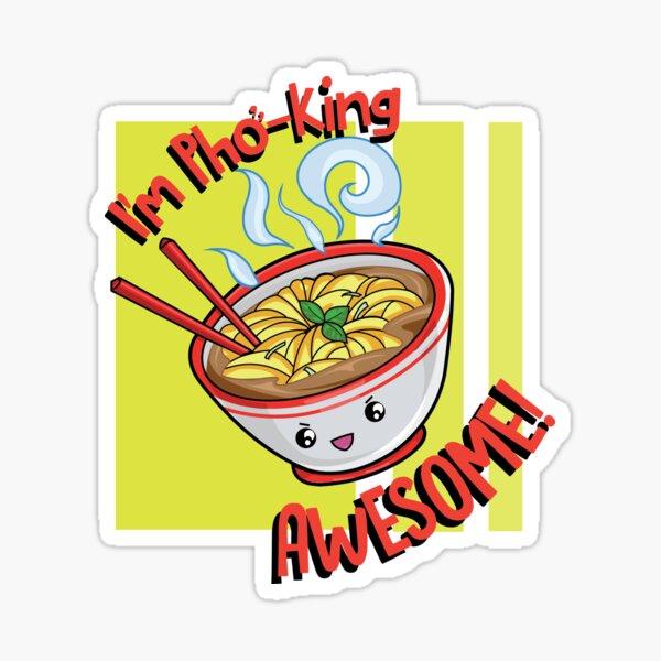 Pho King Sticker