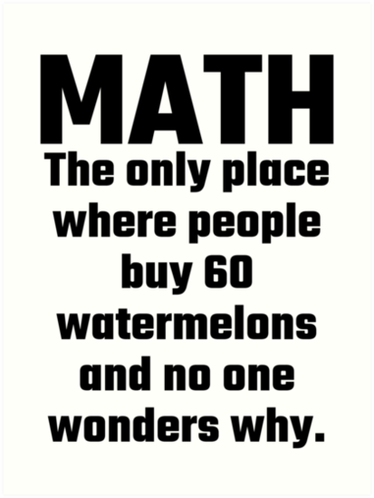 Worksheets Images Only Math math the only place where people buy 60 watermelons and no one wonders why by evahhamilton