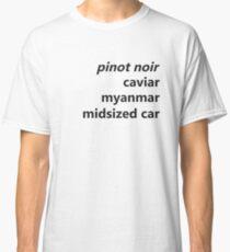 Unbreakable- Pinot Noir Classic T-Shirt