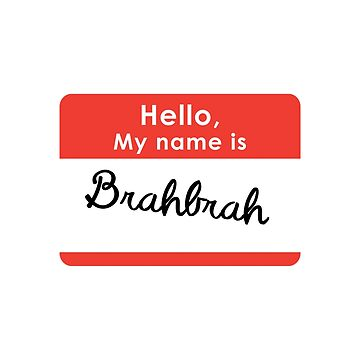 Hello, My name is Brahbrah by OutlineArt