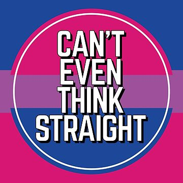 Can't even think straight, Bisexual  by Lightfield