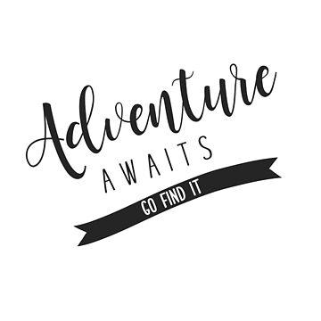 Adventure Awaits Go Find It - Uplifting Wanderlust Slogan by getthread