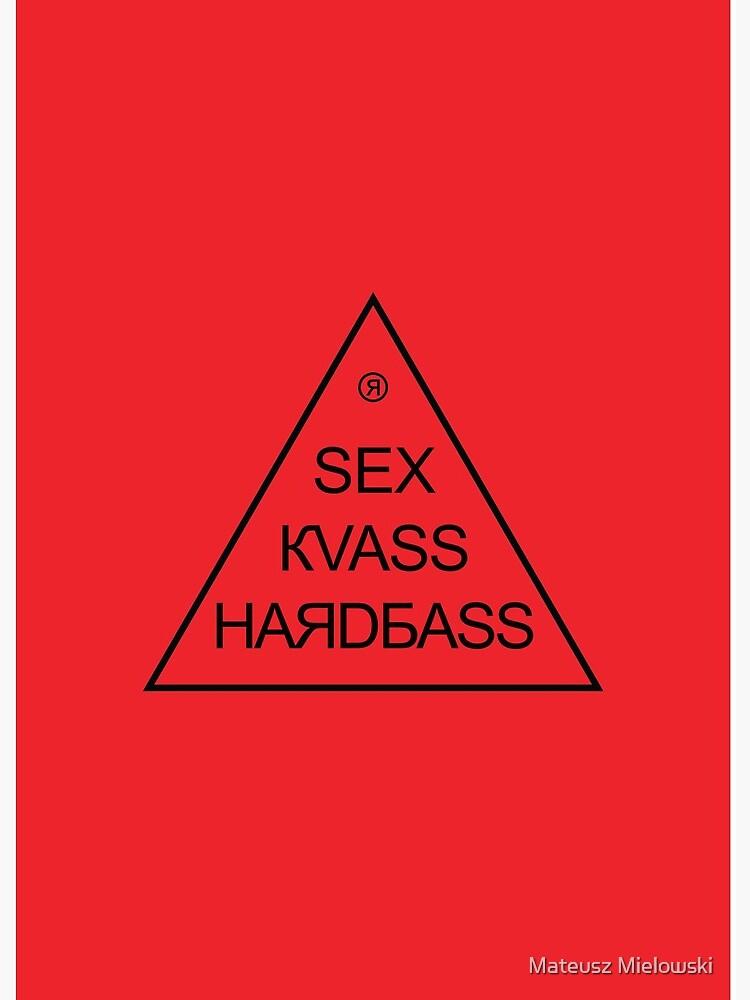 Sex Kvass Hardbass