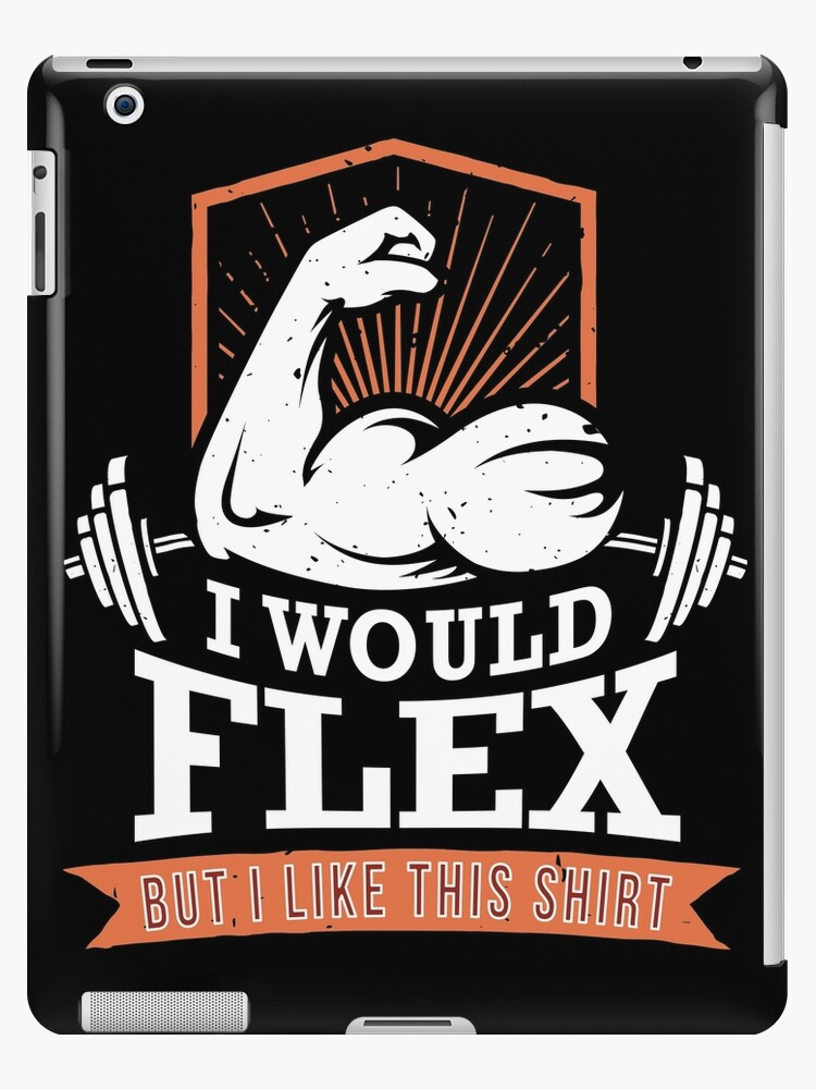 I Would Flex But I Like This Shirt - Gym Gift by Popini