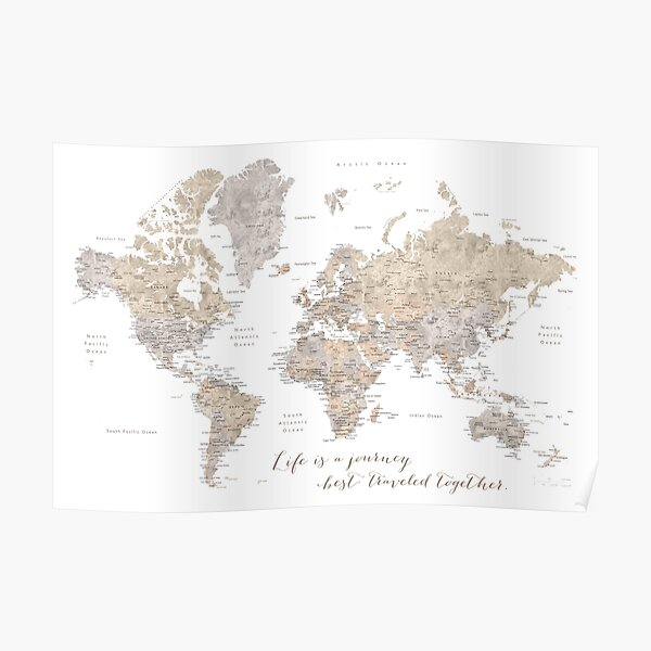 "Life is a jouney best travelled together, world map, ""Abey"" Poster"