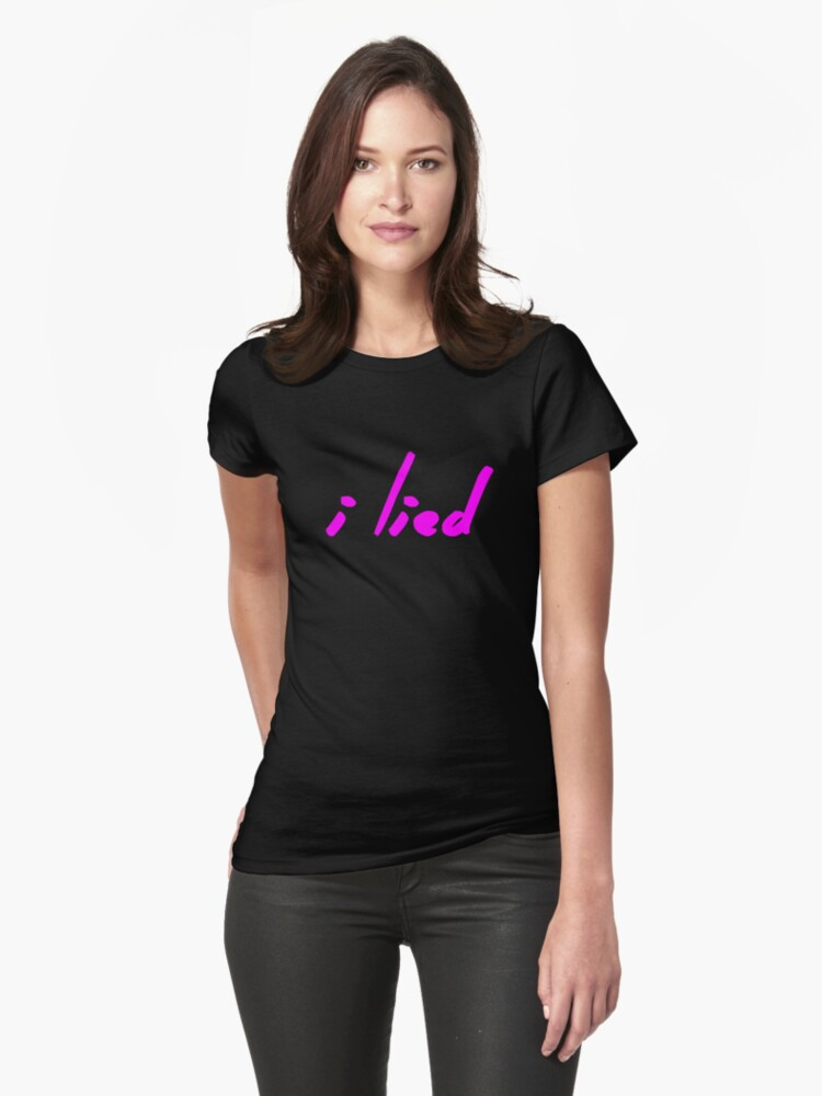 The Pinkprint: I Lied [Song Titile] Womens T-Shirt Front