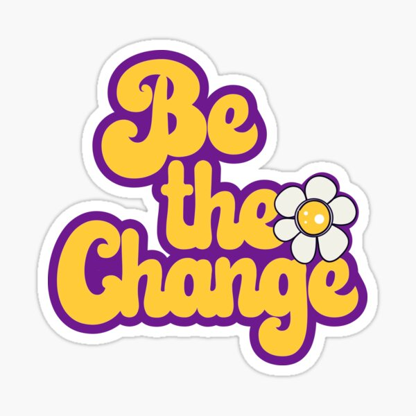 Inspirational hippie quote - be the change Sticker